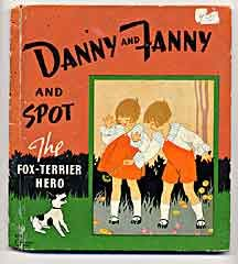 Danny and Fanny and Spot the Fox Terrier Hero