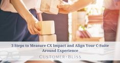 3 Steps to Measure CX Impact and Align Your C-Suite Around Experience - Customer Bliss Survey Questions, Cell Phone Service, Cleaning Services, Customer Experience, Business Marketing, Personal Finance, Bliss, How To Become