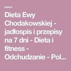 Dieta Ewy Chodakowskiej - jadłospis i przepisy na 7 dni - Dieta i fitness - Odchudzanie - Polki.pl Health, Fitness, Diet, Health Care, Salud