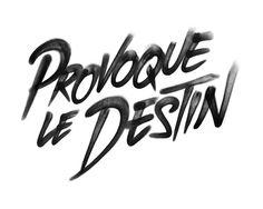 "France's ""Provoque le Destin"" Typography by Alexis Taïeb"