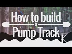 How to Build a Pump Track | BUILDING TIPS & BEST PRACTICES - YouTube