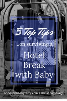 My top tips for staying in a hotel with a baby / toddler. It's not for the faint hearted!