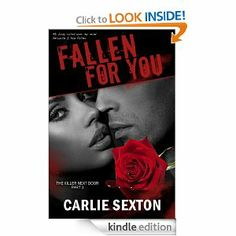 Amazon.com: Fallen For You (The Killer Next Door, Part 1: A New Adult Romance Series) eBook: Carlie Sexton: Kindle Store