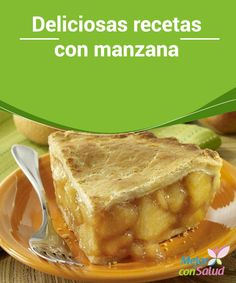 Deliciosas #Recetas con #Manzana Estas Deliciosas recetas con manzana te harán quedar más que bien con tus invitados o #Familia, tanto para la merienda como el #Postre. Sweet Recipes, Cake Recipes, Manzanita, Sin Gluten, Cakes And More, Flan, No Bake Desserts, Apple Pie, Pork