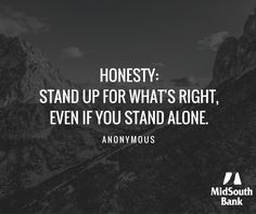 Doing what is right & being honest go together, which is why honesty is our first core value at MidSouth Bank. #Honesty #ThoughtForThursday
