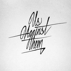 Typography inspiration - Us Against Them by itsaliving
