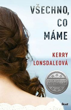 Everything We Keep: Všechno, co máme - Kerry Lonsdale Doreen Virtue, Best Sellers, Long Hair Styles, Makeup, Beauty, Books, Make Up, Libros, Long Hairstyle