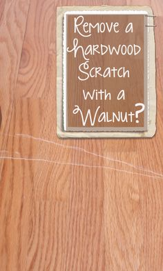 Hardwood Floor Scratch Repair #DIY.  You did What with a Walnut??   Mine our not quite that deep or bad so maybe this will really work!