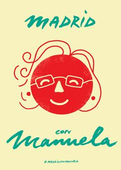 Madrid con Manuela : un ejército de ilustradores y creativos se movilizan por Manuela Carmena / @YorokobuMag | #socialdesign Political Posters, Political Campaign, Social Design, Politics, Madrid, Movie Posters, Creativity, Illustrators, Film Poster
