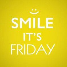 Bom dia! Sorria, hoje é sexta!!! :)