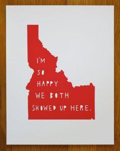I'm So HappyIDAHO by TwoSarahs on Etsy, $20.00