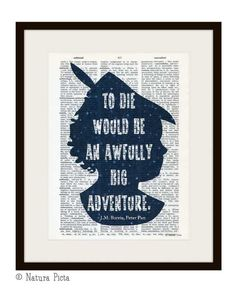 Peter Pan to die would be quote dictionary print  by naturapicta, $7.99 ©NATURA PICTA