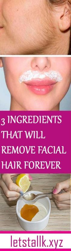 In Just 15 Minutes These 3 Ingredients Will Remove Facial Hair Forever#health #beauty #getrid #howto #exercises #workout #skincare #skintag #bellyfat #homeremdieds #herbal
