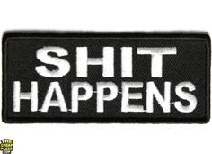 Shit Happens Black White Patch | Embroidered Patches