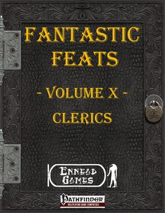 "Fantastic Feats Volume 10 - Clerics  ne, others only in very certain circumstances.  This edition of ""Fantastic Feats"" - a series of feats based around a certain theme or subject - is about the unusual feats that some Clerics may have, especially when dealing with others.  The feats you'll find within:  Good aligned: People's Friend - Being good has advantagesPower of the Light - Fighting the darkness is now a tad easierWord of Encouragement - A kind word brings a boost to your fellows"
