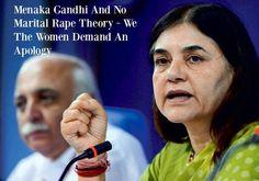 Menaka Gandhi And No Marital Rape Theory - We The Women Demand An Apology
