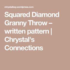 Squared Diamond Granny Throw – written pattern | Chrystal's Connections Crochet Books, Crochet Crafts, Combo Recipe, Granny Style, Afghan Crochet Patterns, Crochet Granny, Free Crochet, Crocheted Afghans, Crochet Blankets