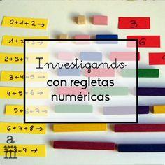 Las regletas son un excelente material para realizar pequeñas investigaciones numéricas. Investigando con regletas los niños aumentan su sentido numérico.
