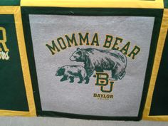 Baylor T-shirts make AWESOME quilts.   Let T-shirt Quilts of Texas make your keepsake quilt.