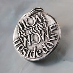 Mom is just WOW ... Inspirational quote Silver pendant