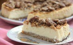 Чизкейк с корицей, яблоком и сахарным пеканом | Кулинарные рецепты от «Едим дома!»