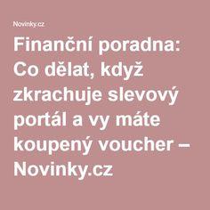 Finanční poradna: Co dělat, když zkrachuje slevový portál avy máte koupený voucher– Novinky.cz