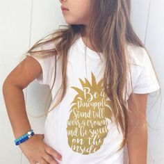 """""""Be a Pineapple, Stand Tall, Wear a Crown, and be Sweet on the Inside"""" Matching Mommy and Me tanks or tees."""