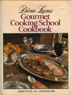 Dione Lucas Gourmet Cooking School Cookbook by Dione Lucas, http://www.amazon.com/dp/0517370611/ref=cm_sw_r_pi_dp_mtrKqb015JRGT