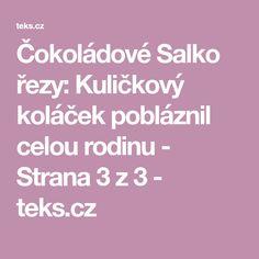 Čokoládové Salko řezy: Kuličkový koláček pobláznil celou rodinu - Strana 3 z 3 - teks.cz