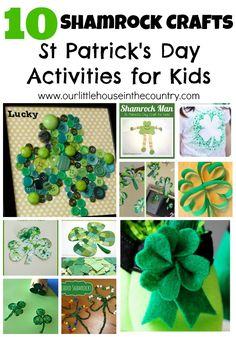 10 Shamrock Crafts for Kids - St Patrick's Day Activities for Kids - Our Little House in the Country