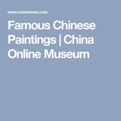 Famous Chinese Paintings | China Online Museum