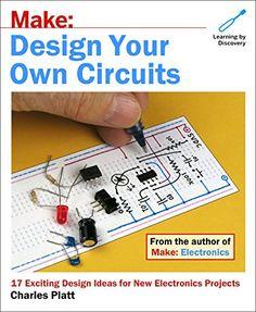 Make: Design Your Own Circuits by Charles Platt https://www.amazon.co.uk/dp/1680453335/ref=cm_sw_r_pi_dp_U_x_0SSnAbRTB4Z4G