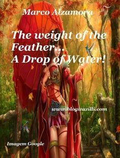 The weight of the Feather... A Drop of Water! by Marco Alzamora, http://www.amazon.com/dp/B00ERX3ISM/ref=cm_sw_r_pi_dp_aYPgsb1VAJ3BR