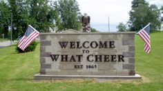 What Cheer, Iowa Lived in Iowa all my life and never heard of it! ROAD TRIP