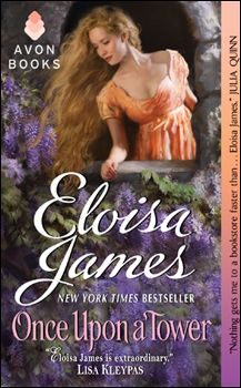 Once Upon A Tower by Eloisa James. One more of my favourite historical romance authors. GREAT!