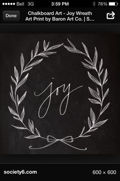 barefoot-in-the-country: Chalkboard Art - Joy Wreath Art Print. (Breakfast at Yurman's) Chalkboard Art - Joy Wreath Art Print by Baron Art Co Kitchen Chalkboard, Chalkboard Lettering, Chalkboard Designs, Hand Lettering, Chalkboard Art Quotes, Chalkboard Ideas, Fall Chalkboard Art, Chalkboard Doodles, Blackboard Art