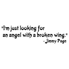 I'm Just Looking For An Angel With A Broken Wing - Jimmy Page Led Zeppelin Quote Wall Words Vinyl Wall Art Decal