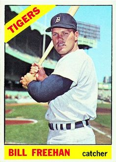 Bill Freehan 1966 Catcher - Detroit Tigers  Card Number: 145