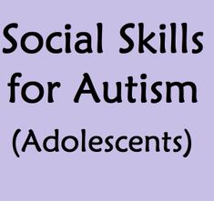 Social skills training activity ideas for adolescents or older children with autism - Speech and Language Kids