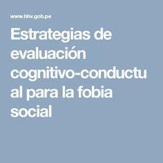 Estrategias de evaluación cognitivo-conductual para la fobia social