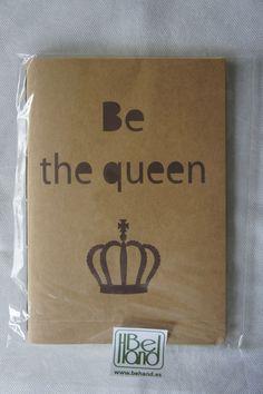 Cuaderno en craft. Be the queen. Hecho a mano. Handmade. DIY.