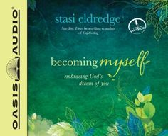 Becoming Myself is a hope-filled audio book for anyone who wonders if her life will ever change – if she will ever change.