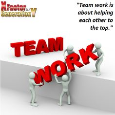 Team Work is about helping each other to the top.