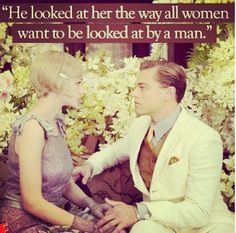 "Every girl deserves this... especially if Leonardo DiCaprio is the one staring! ;) | F. Scott Fitzgerald's ""The Great Gatsby""."