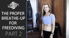 The Proper Breathe-up for Freediving - Part 2: Final Breaths