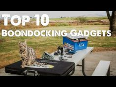 10 Most Important Boondocking Gadgets - great list of off grid camping goodies