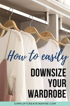 How to easily downsize your wardrobe. This simple hack to declutter clothing will make it a painless process and help you work out what you wear and what you no longer need. Make space in your wardrobe with this simple clothes decluttering method Minimalist Living Tips, Minimalist Wardrobe, Minimalist Lifestyle, Simple Wardrobe, Home Organisation Tips, Wardrobe Organisation, Organization, Simple Hack, Making Life Easier