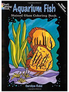 Amazon.com: Aquarium Fish Stained Glass Coloring Book (Dover Nature Stained Glass Coloring Book) (9780486284798): Carolyn Relei: Books