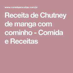 Receita de Chutney de manga com cominho - Comida e Receitas