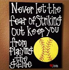 """Softball Wall Art~ """"Never let the fear of striking out keep you from playing the game"""" Canvas on Etsy, $35.00"""